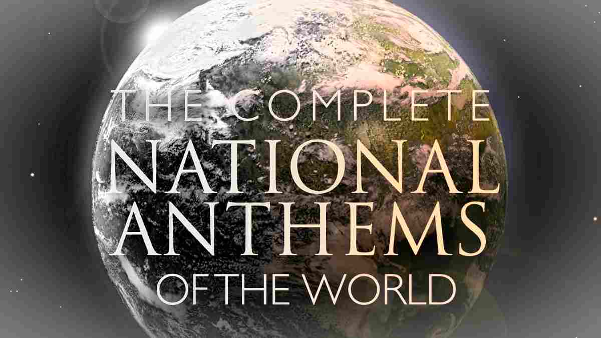 Complete National Anthems of the World - 2019